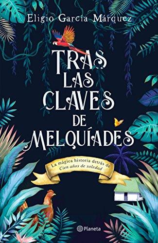 Tras las claves de melquades spanish edition kindle edition by tras las claves de melquades spanish edition by garca mrquez eligio fandeluxe Gallery