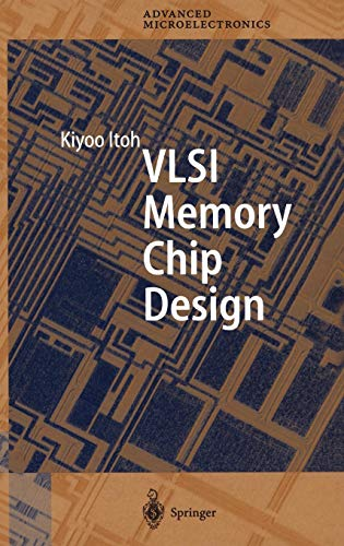 VLSI Memory Chip Design (Springer Series in Advanced Microelectronics) (v. 5)