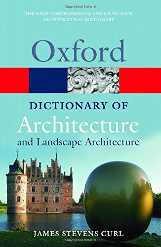 Dictionary of Architecture and Landscape Architecture (Oxford Paperback Reference)
