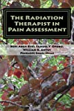 img - for The Radiation Therapist in Pain Assessment: Pain Assessment book / textbook / text book
