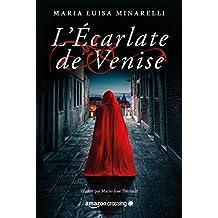 L'Écarlate de Venise (Scarlatto Veneziano t. 1) (French Edition)