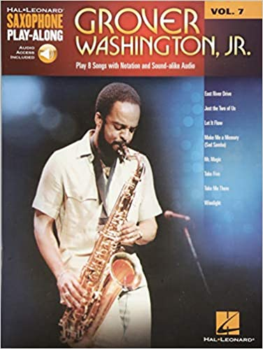 Amazon Com Grover Washington Jr Saxophone Play Along Volume 7 Hal Leonard Saxophone Play Along 9781480338005 Washington Jr Grover Books