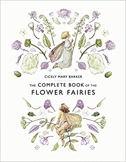 The Complete Book Of Flower Fairies Amazoncouk Cicely Mary Barker 9780241269657 Books