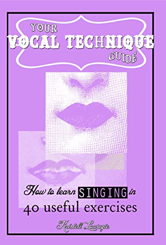 Your vocal technique guide: How to learn singing in 40 useful exercises por Kristell Lowagie