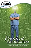 Resident As Educator, MD Todd A Guth, 1929854285