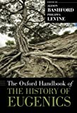 The Oxford Handbook of the History of Eugenics (Oxford Handbooks in History)