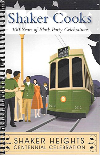 Shaker Cooks: 100 Years of Block Party Celebrations - Shaker Heights Centennial Celebration