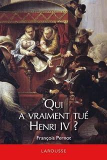 Qui a vraiment tué Henri IV ?, Pernot, François