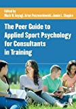 img - for The Peer Guide to Applied Sport Psychology for Consultants in Training book / textbook / text book