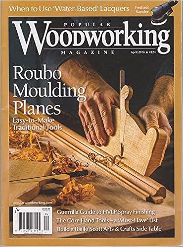Popular Woodworking Magazine April 2016 Amazon Com Books