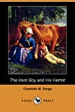 The Herd Boy and His Hermit, Charlotte M. Yonge, 1406555223