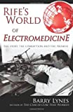 Rife's World of Electromedicine, Barry Lynes, 0976379791