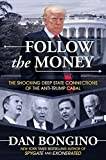 Follow the Money: The Shocking Deep State