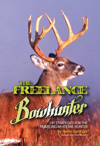 Bowhunter Deer (The Freelance Bowhunter: DIY strategies for the traveling whitetail hunter)