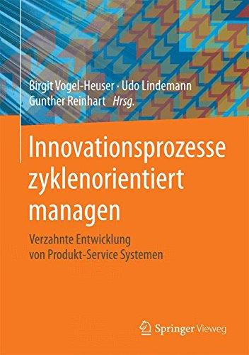 Innovationsprozesse zyklenorientiert managen: Verzahnte Entwicklung von Produkt-Service Systemen (German Edition) pdf