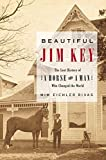 img - for Beautiful Jim Key: The Lost History of a Horse and a Man Who Changed the World First edition by Mim Eichler Rivas (2005) Hardcover book / textbook / text book