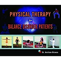 PHYSICAL THERAPY FOR BALANCE DISORDER PATIENTS (WITH CD ROM) (First Edition, 2007)