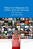 Effective Websites for Artists and Art Groups: Second Edition