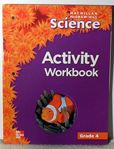 Macmillan McGraw-Hill Science Activity Workbook, Grade 4