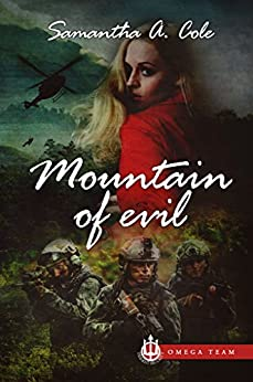 Mountain of Evil: Trident Security Omega Team: Prequel by [Cole, Samantha A.]