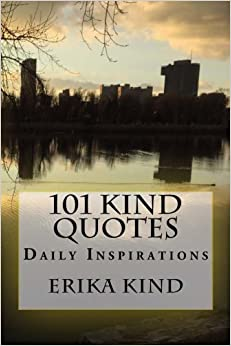 Book 101 KIND Quotes: Daily Inspirations by Erika Kind (2016-03-01)