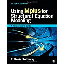 Using Mplus For Structural Equation Modeling: Written by E. Kevin Kelloway, 2014 Edition, (2nd Edition) Publisher: Sage Publications [Paperback]