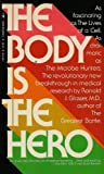 The Body Is the Hero, Ronald J. Glasser, 0553113798