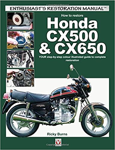 How to restore Honda CX500 /& CX650 YOUR step-by-step colour illustrated guide to complete restoration