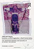 """Federica Goffi, """"Time Matter(s): Invention and Reimagination in Built Conservation"""" (Routledge, 2013)"""