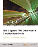 IBM Cognos TM1 Developer's Certification Guide, James D. Miller, 1849684901