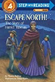 img - for Escape North! The Story of Harriet Tubman (Step-Into-Reading, Step 4) book / textbook / text book