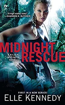 Midnight Rescue: A Killer Instincts Novel by [Kennedy, Elle]