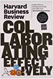 Harvard Business Review on Collaborating Effectively, Harvard Business Review, 1422162648