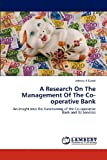 A Research on the Management of the Co-Operative Bank, Jahnavi K. Dubal, 3848482568