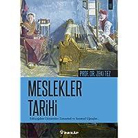 Meslekler Tarihi: Eskiçağdan Günümüze Zanaatsal ve Sanasal Uğraşlar...