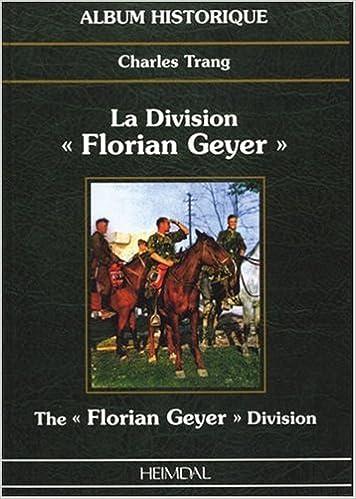 Livres gratuits La division Florian Geyer = The Florian Geyer Division, 1939-1945 pdf epub