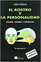 El rostro y la personalidad : rostro, cerebro y conducta