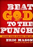 Beat God to the Punch, Eric Mason, 1433684500