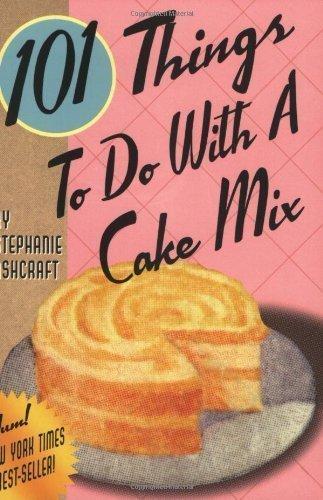 by Stephanie Dircks Ashcraft 101 Things to Do with a Cake Mix (2002) Spiral-bound (101 Things To Do With A Cake Mix)