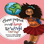 June Peters, You Will Change the World One Day | Alika R Turner