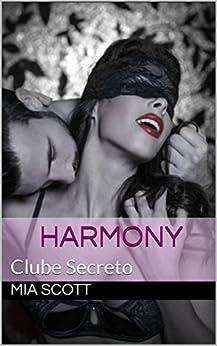 Harmony: Clube Secreto por [Scott, Mia]
