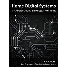 TV Abbreviations and Glossary of Terms (Home Digital Systems Book 17)