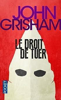 Le droit de tuer par Grisham