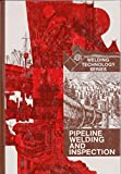 img - for Pipeline welding and inspection: Proceedings of a conference, February 25-26, 1980, Houston, Texas (Welding technology series) book / textbook / text book