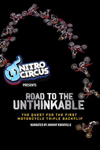 Road To The Unthinkable  The Quest For The Moto Triple Backflip  Narrated By Johnny Knoxville
