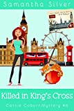 Killed in King's Cross: A Cozy Mystery (Cassie Coburn Mysteries Book 6)