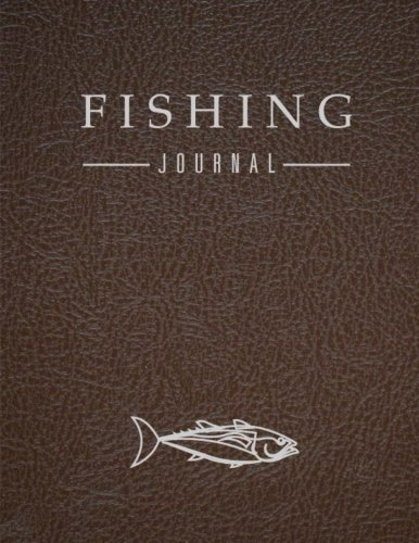 - Fishing Journal: Leather Brown, Journaling Pages for Recording Fishing Notes and Memories, Fishing Journal for Kids (Kids Journal Diary) 120 pages 8.5