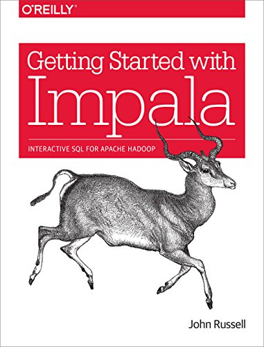 Getting Started with Impala: Interactive SQL for