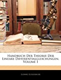 Handbuch Der Theorie Der Lineare Differentialgleichungen, Volume 1, Ludwig Schlesinger, 1141881217