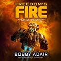 Freedom's Fire: Freedom's Fire Series, Book 1 Audiobook by Bobby Adair Narrated by Greg Tremblay